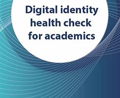 Digital identity health check for academics